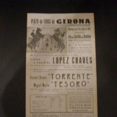 Tauromaquia: CARTEL DE TOROS. PLAZA DE TOROS DE GERONA. 1963. LOPEZ CHAVES. TORRENTE. TESORO.. Lote 15451837
