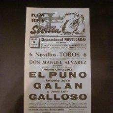 Tauromaquia: CARTEL DE TOROS. PLAZA DE TOROS DE SEVILLA. 1970. EL PUNO. GALAN. GALLOSO.. Lote 15576104