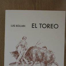 Tauromaquia: EL TOREO. PRÓLOGO: ANTONIO BIENVENIDA. EPÍLOGO: PEPE LUIS VÁZQUEZ. BOLLAÍN (LUIS). Lote 286807433