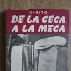 Tauromaquia: DE LA CECA A LA MECA. CRÓNICAS VIAJERAS. K-HITO. Lote 19653712
