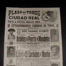 Tauromaquia: CARTEL DE TOROS. PLAZA DE TOROS DE CIUDAD REAL. 1967. ORDOÑEZ. PUERTA. MONDEÑO. LITRI. EL CORDOBES.. Lote 19209378