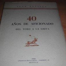 Tauromaquia: LIBRO 40 AÑOS DE AFICIONADO POR JUAN REVILLA. GRAFICAS SEVILLANAS 1953. . Lote 18866499