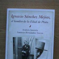 Tauromaquia: IGNACIO SÁNCHEZ MEJÍAS, EL HOMBRE DE LA EDAD DE PLATA. AMORÓS (ANDRÉS) Y FERNÁNDEZ TORRES (ANTONIO). Lote 295633198