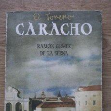 Tauromachia: EL TORERO CARACHO. GÓMEZ DE LA SERNA (RAMÓN). Lote 18621970