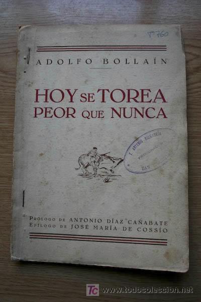 HOY SE TOREA PEOR QUE NUNCA. BOLLAIN (ADOLFO) (Coleccionismo - Tauromaquia)