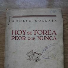 Tauromaquia: HOY SE TOREA PEOR QUE NUNCA. BOLLAIN (ADOLFO). Lote 133609394