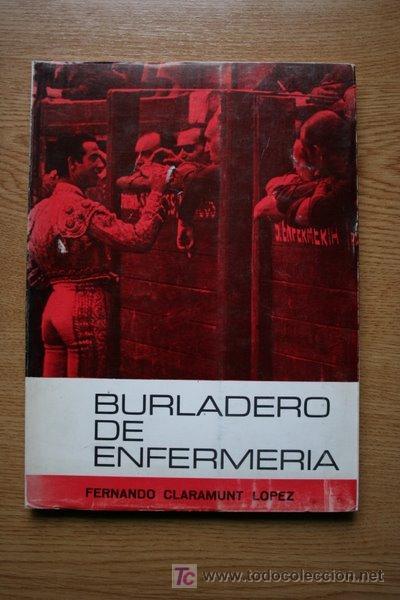 BURLADERO DE ENFERMERÍA. CLARAMUNT LÓPEZ (FERNANDO) (Coleccionismo - Tauromaquia)