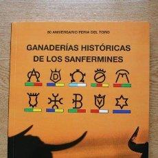 Tauromaquia: GANADERÍAS HISTÓRICAS DE LOS SANFERMINES. 50 ANIVERSARIO FERIA DEL TORO.MORENO TORRES (ROBERTO). Lote 276631128