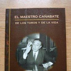 Tauromaquia: EL MAESTRO CAÑABATE. DE LOS TOROS Y DE LA VIDA. COSSÍO PÉREZ DE MENDOZA (IGNACIO DE). Lote 60338939