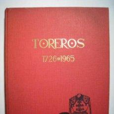 Tauromaquia: TOREROS 1726-1965. JOSÉ ANTONIO MEDRANO.. Lote 26310483