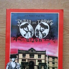Tauromaquia: PLAZA DE TOROS DE GIJÓN. CIEN AÑOS DE HISTORIA (1888-1988). SIRGO DÍAZ (JOSÉ MANUEL). Lote 19176682