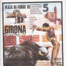 Tauromaquia: PEQUEÑO CARTEL (27X14) PLAZA DE TOROS DE GIRONA. JULIO DE 1987.. Lote 20063077