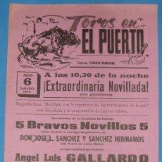 Tauromaquia: CARTEL DE TOROS. PLAZA DE TOROS DEL PUERTO. 6 DE JULIO 1974.. Lote 20352749