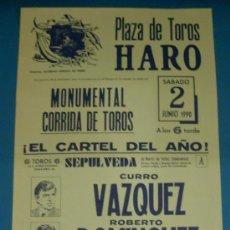 Tauromaquia: CARTEL DE TOROS. PLAZA DE HARO. CURRO VAZQUEZ, ROBERTO DOMINGUEZ Y JUAN A. RUIZ ESPARTACO. 1990.. Lote 21282174