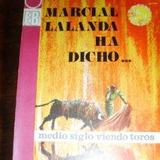 Tauromaquia: MARCIAL LALANDA HA DICHO... MEDIO SIGLO VIENDO TOROS A. ALCAZAR DE VELASCO. Lote 26020384