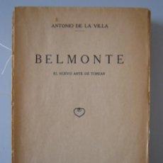 Tauromaquia: BELMONTE - EL NUEVO ARTE DE TOREAR - DE ANTONIO DE LA VILLA - MADRID 1928 - RAREZA, CON MUCHAS FOTOS. Lote 26970855
