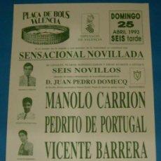 Tauromaquia: CARTEL DE TOROS. PLAZA DE VALENCIA. MANOLO CARRION, PEDRITO DE PORTUGAL Y VICENTE BARRERA. AÑO 1993.. Lote 179551660