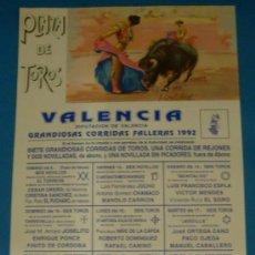 Tauromaquia: CARTEL DE TOROS. PLAZA DE VALENCIA. GRANDIOSAAS CORRIDAS FALLERAS 1992.. Lote 22105393