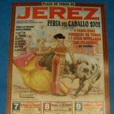 Tauromaquia: CARTEL DE TOROS. PLAZA DE JEREZ. FERIA DEL CABALLO 2002. 4 CORRIDAS DE TOROS Y 1 NOVILLADA.. Lote 22419126