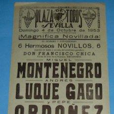 Tauromaquia: CARTEL DE TOROS. PLAZA DE SEVILLA. MIGUEL MONTENEGRO, ANDRES LUQUE GAGO Y PEPE ORDOÑEZ. AÑO 1953. . Lote 24783849