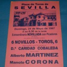 Tauromaquia: CARTEL DE TOROS. PLAZA DE SEVILLA. ALBERTO MARTINEZ, MANOLO CORONA Y JUAN PEDRO GALAN. AÑO 1987.. Lote 26426561