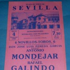 Tauromaquia: CARTEL DE TOROS. PLAZA DE SEVILLA. ANTONIO MONDEJAR, RAFAEL GALINDO Y PEPE MANFREDI. AÑO 1985.. Lote 27658850