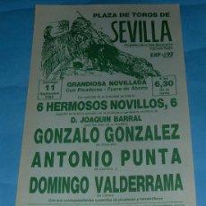 Tauromaquia: CARTEL DE TOROS. PLAZA DE SEVILLA. GONZALO GONZALEZ, ANTONIO PUNTA Y DOMINGO VALDERRAMA. AÑO 1988.. Lote 27666009