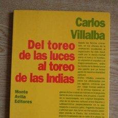 Tauromaquia: DEL TOREO DE LAS LUCES AL TOREO DE LAS INDIAS. VILLALBA (CARLOS). Lote 28532774