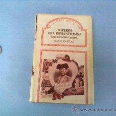 Tauromaquia: TOREROS DEL ROMANTICISMO.ANECDOTARIO TAURINO,NOTALIO RIVAS ED,AGUILAR,MADRID,1987. Lote 28870799