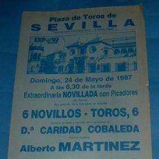 Tauromaquia: CARTEL DE TOROS. PLAZA DE SEVILLA. ALBERTO MARTINEZ, MANOLO CORONA Y JUAN PEDRO GALAN. AÑO 1987.. Lote 29419224