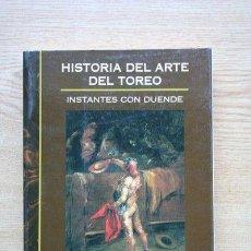 Tauromaquia: HISTORIA DEL ARTE DEL TOREO. INSTANTES CON DUENDE. CLARAMUNT LÓPEZ (FERNANDO). Lote 120622022