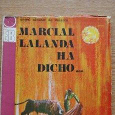 Tauromaquia: MEDIO SIGLO VIENDO TOROS. MARCIAL LALANDA HA DICHO... EL OCASO DE LA FIESTA.ALCÁZAR DE VELASCO (A.). Lote 236140745