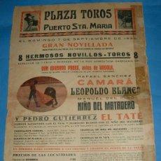 Tauromaquia: CARTEL DE TOROS. PLAZA DEL PUERTO DE STA. Mª. RAFAEL S. CAMARA, LEOPOLDO BLANCO Y NIÑO DEL MATADERO.. Lote 29911614