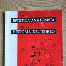 Tauromaquia: LA ESTÉTICA ANATÓMICA EN LA HISTORIA DEL TOREO. GONZÁLEZ GARCÍA (DR. VENANCIO). Lote 30064866