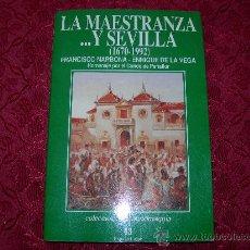 Tauromaquia: LIBRO LA MAESTRANZA ... Y SEVILLA (1670-1992) FRANCISCO NARBONA-ENRIQUE DE LA VEGA-ESPASA CALPE . Lote 30109186