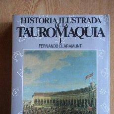Tauromaquia: HISTORIA ILUSTRADA DE LA TAUROMAQUIA. CLARAMUNT LÓPEZ (FERNANDO) TOMO I.. Lote 174206409