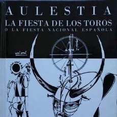 Tauromaquia: LA FIESTA DE LOS TOROS O LA FIESTA NACIONAL ESPAÑOLA. AULESTIA. EJEM. NUM. 849.. Lote 31133691