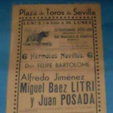 Tauromaquia: CARTEL DE TOROS. PLAZA DE SEVILLA. ALFREDO JIMENEZ, LITRI Y JUAN POSADA. AÑO 1949.. Lote 31413917