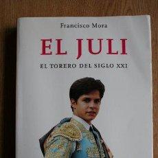 Tauromaquia: EL JULI. EL TORERO DEL SIGLO XXI. MORA (FRANCISCO). Lote 31666957