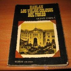 Tauromaquia: HABLAN LOS VIEJOS COLOSOS DEL TOREO VICENTE ZABALA SEDMAY EDICIONES 1976. Lote 32449821