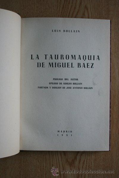 LA TAUROMAQUIA DE MIGUEL BÁEZ. BOLLAIN (LUIS) PRÓLOGO DEL AUTOR, EPÍLOGO DE ADOLFO BOLLAIN. (Coleccionismo - Tauromaquia)