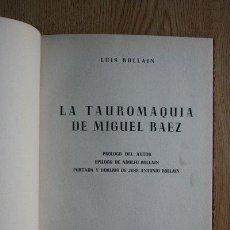 Tauromaquia: LA TAUROMAQUIA DE MIGUEL BÁEZ. BOLLAIN (LUIS) PRÓLOGO DEL AUTOR, EPÍLOGO DE ADOLFO BOLLAIN.. Lote 32684650