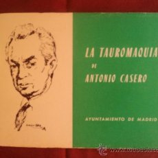 Tauromaquia: LA TAUROMAQUIA DE ANTONIO CASERO. AYUNTAMIENTO MADRID. 1982 EDICION 500 EJEMPLARES. Lote 33392895