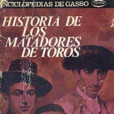 Tauromaquia: HISTORIA DE LOS MATADORES DE TOROS. A-TO-120. Lote 47667260