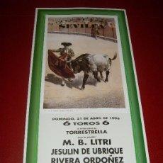 Tauromaquia: CARTEL DE TOROS. PLAZA DE SEVILLA. FERIA DE ABRIL 1996. LITRI, RIVERA ORDOÑEZ, JESULIN DE UBRIQUE. . Lote 34177785