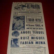 Tauromaquia: CARTEL DE TOROS. EL PUERTO. 1971. TERUEL, RUIZ MIGUEL, MENA. GANADERIA MURUBE. . Lote 34190729