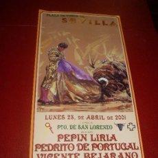 Tauromaquia: CARTEL DE TOROS. PLAZA DE SEVILLA. ABRIL 2001. PEPIN LIRIA, PEDRITO DE PORTUGAL, VICENTE BEJARANO. Lote 34399762