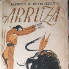 Tauromaquia: TAUROMAQUIA. ALFREDO R. ANTIGÜEDAD. ARRUZA. Lote 34703740