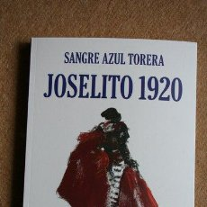 Tauromaquia: SANGRE AZUL TORERA. JOSELITO 1920. CLIMENT (VICENT), VELLÓN (JAVIER). Lote 35789621