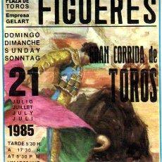 Tauromaquia: CARTEL PLAZA DE TOROS FIGUERAS(GIRONA)21 JULIO 1985**RAFAEL PERALTA. Lote 35769687